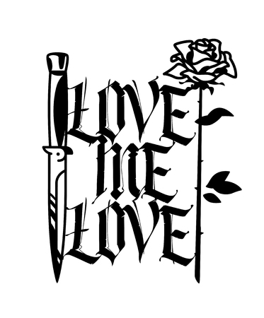 A tattoo featuring a knife and a rose. Vector. The inscription is gothic. Love me love. The style of the old American school. Image is isolated on white background. Contour drawing.