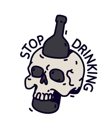 Illustration of a skull with a bottle. Vector. A bottle pierces the skull. Motivational inscription not to drink. Alcohol is death.