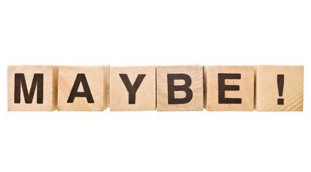 maybe: The word Maybe wrote of Building Blocks Stock Photo