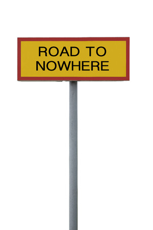 nowhere: Road to nowhere sign isolated on white