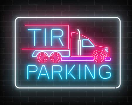 Neon glowing TIR parking sign on a dark brick wall background.
