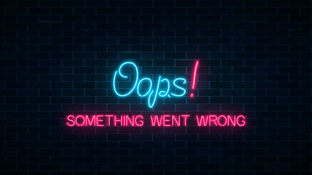 Neon sign of 404 error page with funny text on dark brick wall background. Red and blue neon connection error web site page. Oops, something went wrong. Vector illustration. Illustration