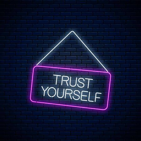 Neon sign of trust yourself inscription on hanging board. Motivation quote call to believe in yourself in neon style on dark brick wall background. Vector illustration.