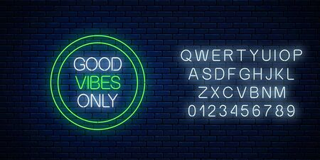 Good vibes only - glowing neon inscription phrase in green circle frame with alphabet on dark brick wall background. Motivation quote in neon style. Vector illustration. Illusztráció
