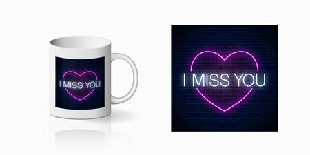 Miss you neon sign with pink heart symbol print for cup design. Symbol of loneliness design, banner in neon style on dark brick wall background and mug mockup. Vector shiny design element