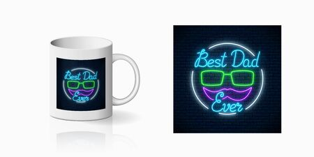 Neon greeting text to best dad ever father's day for cup design. Glowing sign to daddy's holiday from children design, banner in neon style on mug mockup. Vector shiny design element