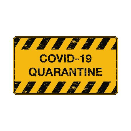 COVID-19 quarantine warning sign with grunge texture. Coronavirus information signboard with black stripes. Vector illustration. World pandemic alert design Illustration