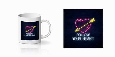 Follow your heart - glowing neon motivation phrase print for cup design. Motivation quote design, banner in neon style on dark brick wall background and mug mockup. Vector shiny design element Illustration