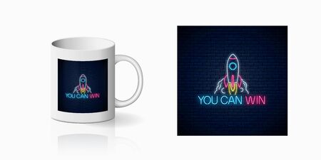 You can win - glowing neon inscription phrase with rocket sign print for cup design. Motivation quote in neon style mug mockup. Vector illustration