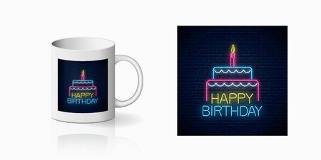 Happy birthday glowing neon sign with cake and a candle print for cup design. Birthday cake celebration symbol design, banner in neon style on mug mockup. Vector shiny design element Illustration