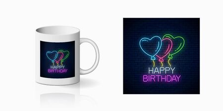 Happy birthday glowing neon sign with colorful balloons print for cup design. Birthday balloons celebration symbol design, banner in neon style on mug mockup. Vector shiny design element Illustration