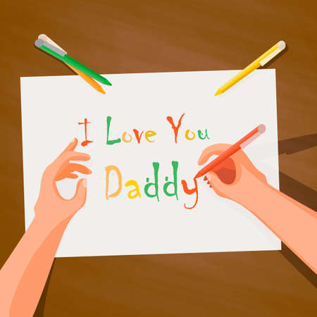Top view on the table paper, hand, I love you dad wrote. Background for holiday happy father's day