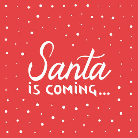 Santa is coming. Christmas and New Year Calligraphic. Good for design, cards or poster. Hand drawn lettering. Seasonal holiday decoration. Ilustração