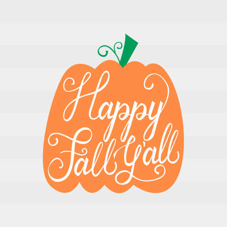 Modern brush phrase Happy fall all. Background with the image Pumpkin with inscription.