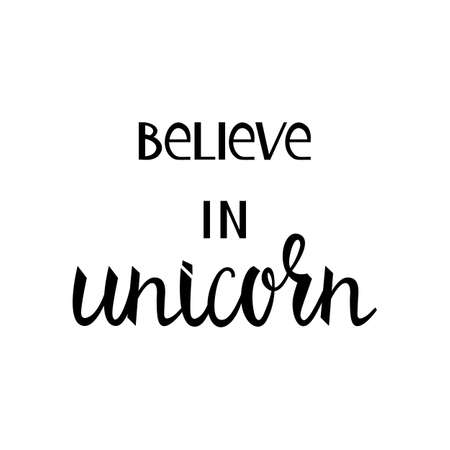 polychromatic: Believe in the unicorn. inscription brush isolated on white background