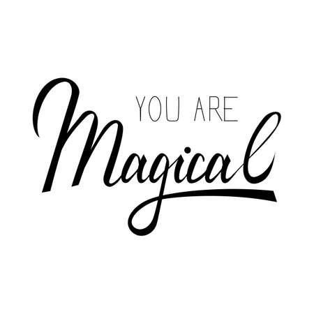 You are Magical lettering text. Modern calligraphy style illustration.