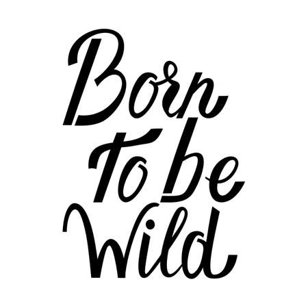 Born to be wild text isolated on white background. Wild text Vettoriali