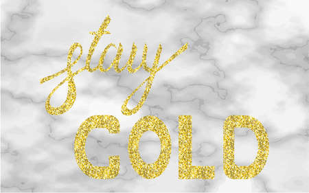 Stay gold moder brush text gold on trend marble Ilustrace