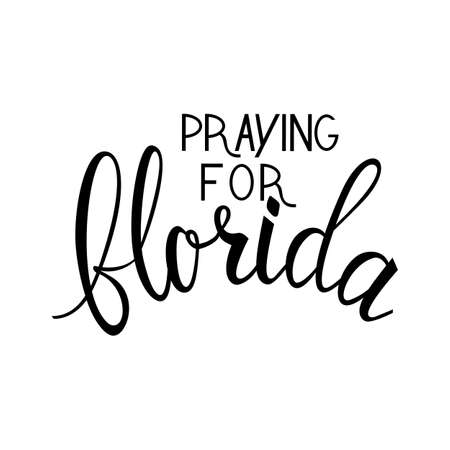 praying for Florida text isolated on white background. praying for America
