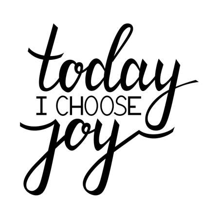 Today i choose joy. Inspirational quote about happy. Modern calligraphy phrase. Lettering in boho style for print and posters. Hippie quotes collection. Typography poster design.