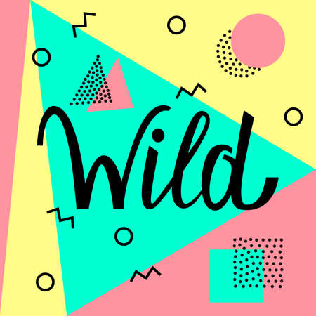 Wild text on abstract memphis style retro background with multicolored simple geometric shapes