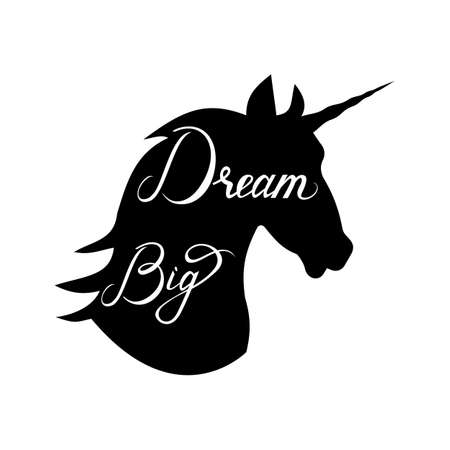 unicorn head silhouette with text Dream Big. Inspirational illustration design for print, banner, poster. Dream Big phrase on unicorn.