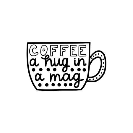 Coffee a hug in a mag brush hand drawn inscription isolated on white background