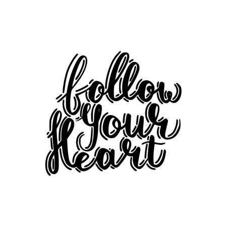 Follow your heart brush hand drawn inscription isolated on white background Illustration