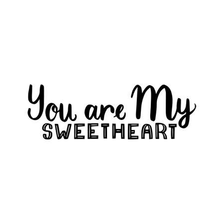 you are my sweetheart brush hand drawn inscription isolated on white background