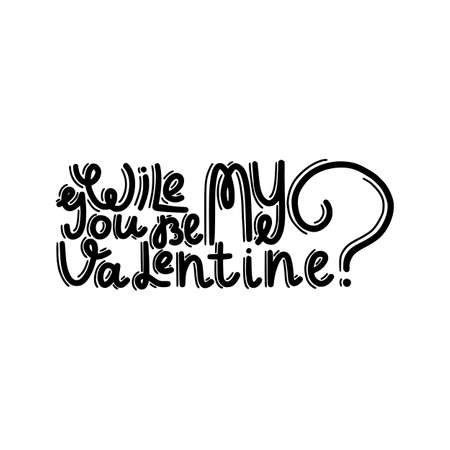 wile you be my valentine? brush hand drawn inscription isolated on white background Illustration