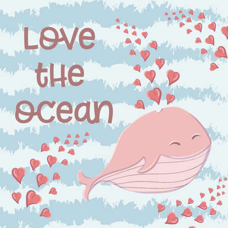 Cute whale in the sea with hearts in the style of a cartoon. Background with whale and slogan I love the ocean Ilustracja