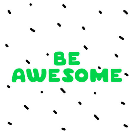 Be awesome cute icon. Green letters on white background.