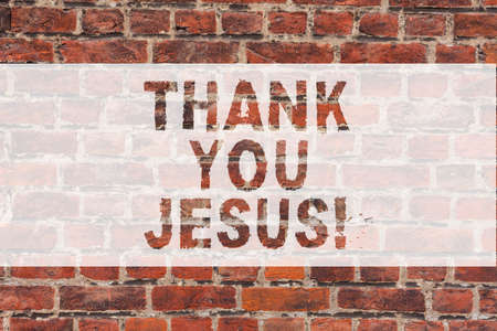 Handwriting text writing Thank You Jesus. Concept meaning Being grateful for what the Lord has given you Religious Brick Wall art like Graffiti motivational call written on the wall