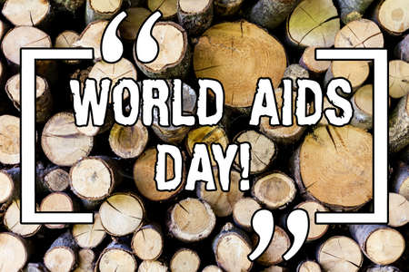 Handwriting text World Aids Day. Concept meaning 1st December dedicated to raising awareness of the AIDS Wooden background vintage wood wild message ideas intentions thoughts