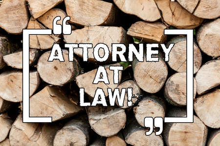 Handwriting text writing Attorney At Law. Concept meaning legal practitioner who deals with most of legal matters Wooden background vintage wood wild message ideas intentions thoughts