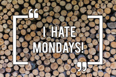 Conceptual hand writing showing I Hate Mondays. Business photo text Not liking the first day of week Back to routine and job Wooden background vintage wood wild message ideas thoughts