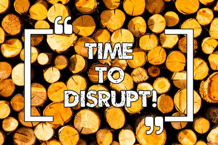 Word writing text Time To Disrupt. Business concept for Moment of disruption innovation required right now Wooden background vintage wood wild message ideas intentions thoughts Stok Fotoğraf