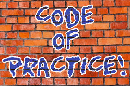 Word writing text Code Of Practice. Business concept for written rules explains how showing working particular job Brick Wall art like Graffiti motivational call written on the wall