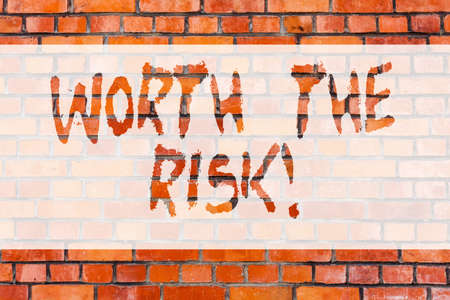 Writing note showing Worth The Risk. Business photo showcasing Something may be dangerous but you still want to do it Brick Wall art like Graffiti motivational call written on the wall