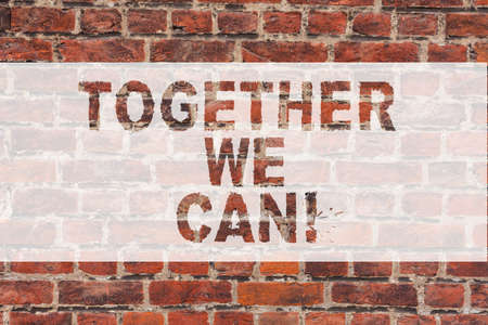 Handwriting text writing Together We Can. Concept meaning Unity can makes everything possible One powerful group Brick Wall art like Graffiti motivational call written on the wall