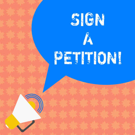 Writing note showing Sign A Petition. Business photo showcasing Support a cause by signing paper with an agreement Megaphone with Sound Volume Icon and Blank Color Speech Bubble photo