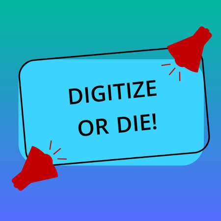 Handwriting text writing Digitize Or Die. Concept meaning Embrace the digital evolution or get beaten by competition Two Megaphone with Sound icon on Blank Color Outlined Rectangular Shape Stock Photo