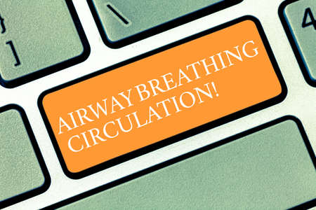 Writing note showing Airway Breathing Circulation. Business photo showcasing Memory aid for rescuers performing CPR Keyboard key Intention to create computer message pressing keypad idea