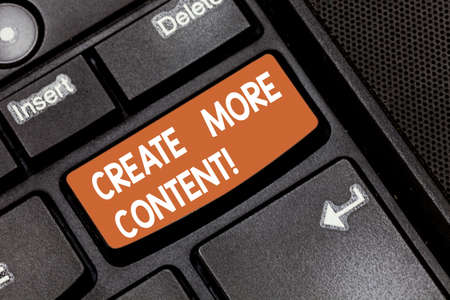 Word writing text Create More Content. Business concept for write words sentence to attract clearly defined audience Keyboard key Intention to create computer message pressing keypad idea