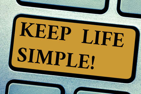 Writing note showing Keep Life Simple. Business photo showcasing invitation anyone not complexing things or matters Keyboard key Intention to create computer message pressing keypad idea