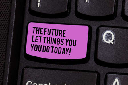 Writing note showing The Future Depends On What You Do Today. Business photo showcasing Make things now to obtain success Keyboard key Intention to create computer message pressing keypad idea