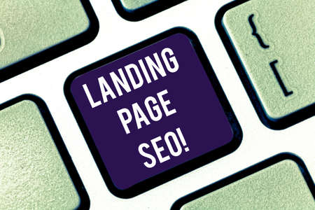 Handwriting text Landing Page Seo. Concept meaning web that visitor arrive after they click link search engine Keyboard key Intention to create computer message pressing keypad idea