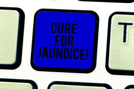 Word writing text Cure For Jaundice. Business concept for often disappears on its own within two or three weeks Keyboard key Intention to create computer message pressing keypad idea
