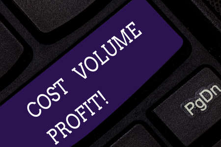 Conceptual hand writing showing Cost Volume Profit. Business photo showcasing form of cost accounting and It is simplified model Keyboard key Intention to create computer message idea