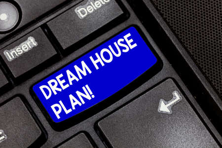 Handwriting text Dream House Plan. Concept meaning construction working drawings that define all specification Keyboard key Intention to create computer message pressing keypad idea